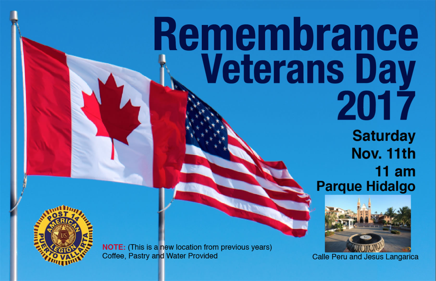 This Saturday, November 11th Remembrance Day & Veterans Day Ceremony at Parque Hidalgo. Location change this year. At the north end of the Malecon. Stop by if you can. Coffee, pastries and water provided.
